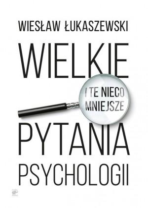 /thumbs/fit-300x420/2017-05::1495701028-128690-wielkie-i-te-nieco-mniejsze-pytania-psychologii-wieslaw-lukaszewski-1.jpg